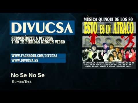 Rumba Tres - No Se No Se