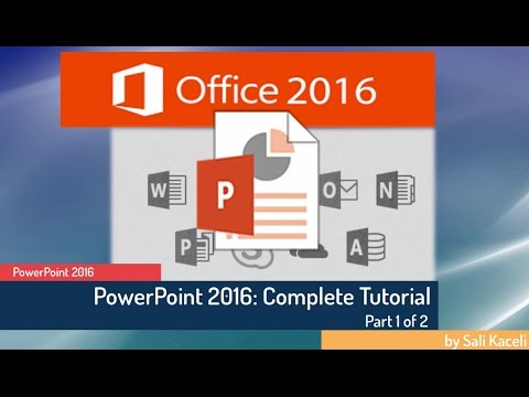 PowerPoint 2016 Tutorial: A Tutorial for Absolute Beginner – Part 1 of 2