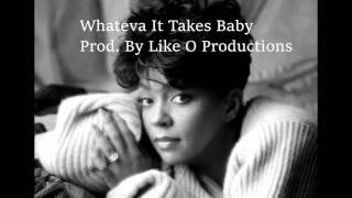 """*SOLD* """"Whateva It Takes Baby"""" Anita Baker 90's R&B Sample Type Beat (Prod. By Like O Productions)"""