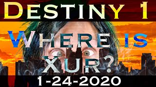 Destiny 1 Xur Today - Location and Inventory - 1-24-2020 - Where is Xur?