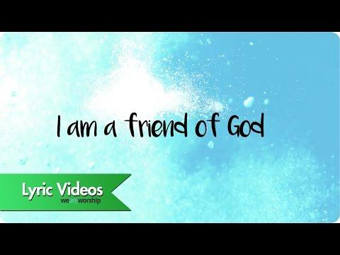 Friend Of God - Youtube Lyric Video