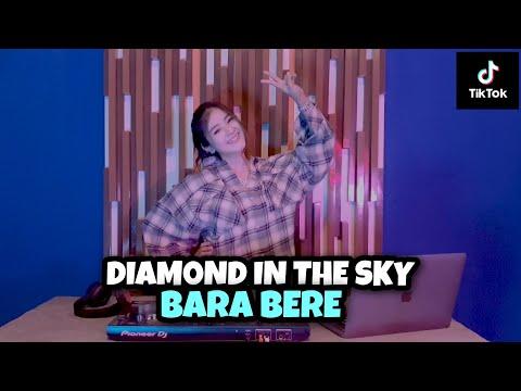 viral tiktok dj diamond in the sky x bara bere x mama muda dj imut remix
