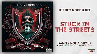 Hit Boy & SOB X RBE   Stuck In The Streets (Family Not A Group)