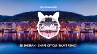 ED SHEERAN - SHAPE OF YOU ( BKAYE BOOTLEG ) ( FREE DOWNLOAD )