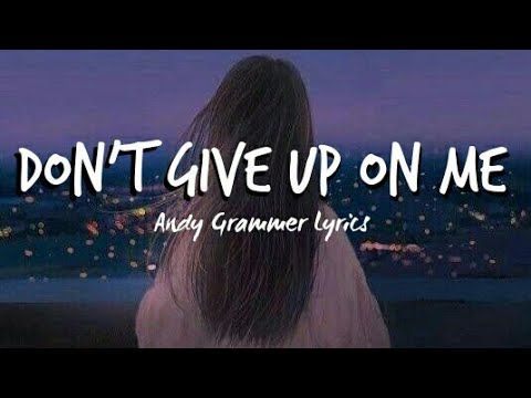 |Don't Give Up On Me| Andy Grammer Lyrics (from Five Feet Apart)