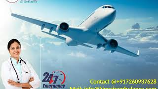 Hire Classy Emergency Air Ambulance Services in Varanasi and Bhopal by King