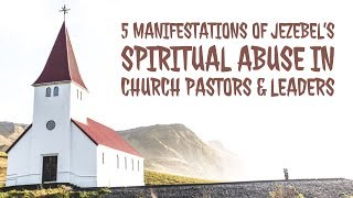 Exposing Spiritual Abuse In Church Leadership