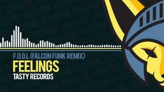 F.O.O.L - Feelings (Falcon Funk Remix) [Tasty Records]