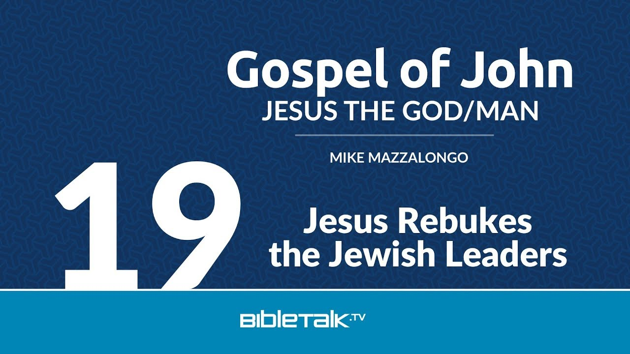 19. Jesus Rebukes the Jewish Leaders