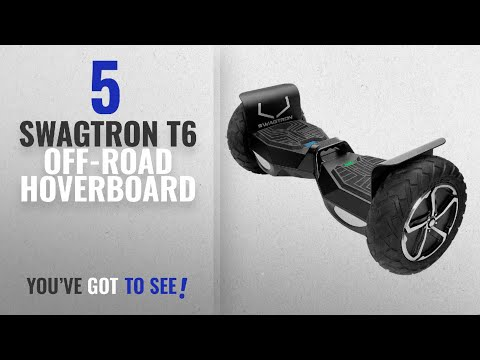 Top 5 Swagtron T6 Off-Road Hoverboard [2018]: SWAGTRON T6 Off-Road Hoverboard - First in the World