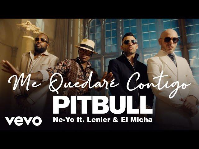 Me Quedaré Contigo (Feat. Ne-Yo,  Lenier, El Micha) - PITBULL