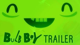 Bulb Boy - Kickstarter Trailer