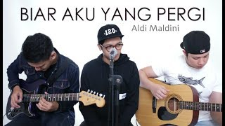 BIAR AKU YANG PERGI - ALDY MALDINI (LIVE Cover) Rendy | Ajay | Oskar