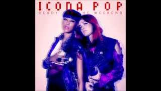 Icona Pop - Ready For The Weekend (Derelikt Trap Remix) [FREE DL IN DESCRIPTION]