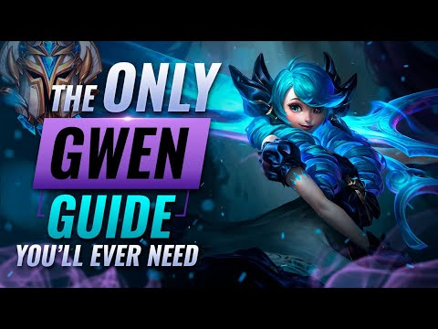 The ONLY GWEN Guide You'll EVER NEED - League of Legends