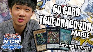*YUGIOH* YCS PITTSBURGH: 60 CARD TRUE DRACO ZOO DECK PROFILE! FT. HANKO (FULL TOURNEY REPORT: DAY 2)
