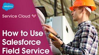 Vidéo de Salesforce Field Service