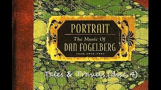 Portraits - Tales & Travels disc 4  Dan Fogelberg Full Album