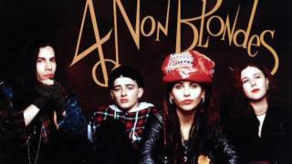 4 NON BLONDES - BIGGER BETTER FASTER MORE