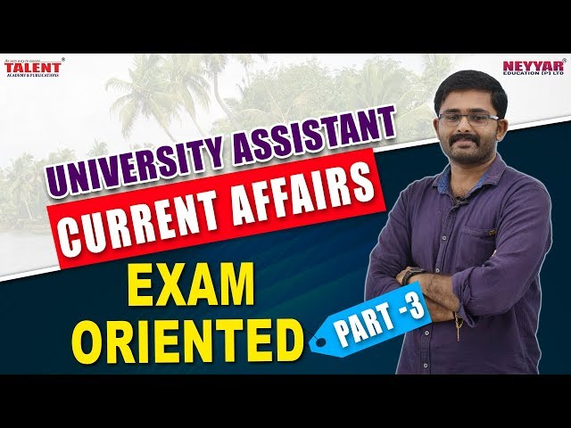 Current Affairs for University Assistant Exam