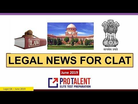 #CLAT2020 #ProTalentDigital Legal News for CLAT I June 2019 I A must for CLAT Aspirants