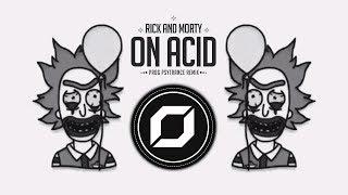 Rick and Morty - On Acid (RAZ 'Prog Psytrance' Remix) ◉ GIF Video Clip 🤡 | Remixes of Popular Songs