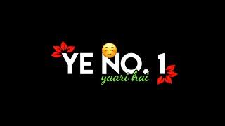 New Song Whatsapp Status Ye Number 1 Yaari Hai Whatsapp