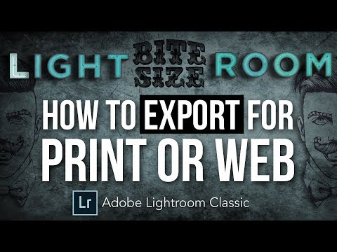 How to Export Photographs from Lightroom for Web or Print