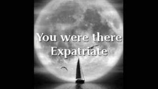 Expatriate-You were there