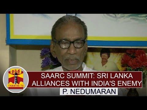 SAARC-Summit-Sri-lanka-alliances-with-Indias-Enemy--P-Nedumaran-Thanthi-TV