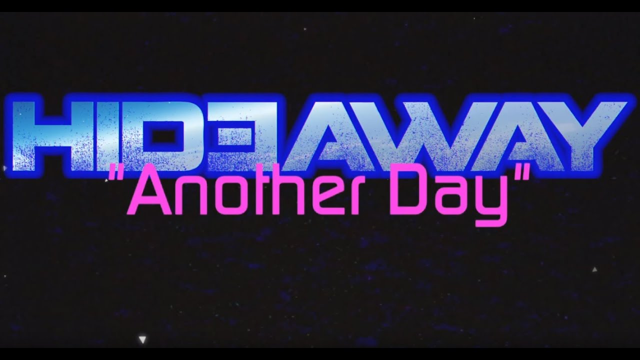 HIDEAWAY - Another day
