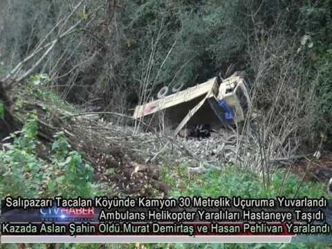 Salıpazarı Taçalan Köyünde Kamyon Uçuruma Yuvarlandı 1 Ölü,2 Yaralı