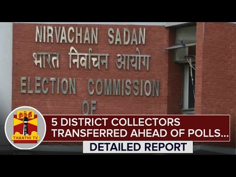 TN-Elections-2016--5-District-Collectors-transferred--Election-Commission-Thanthi-TV