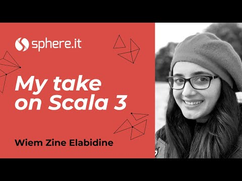 My Take on Scala 3 by Wiem Zine Elabidine