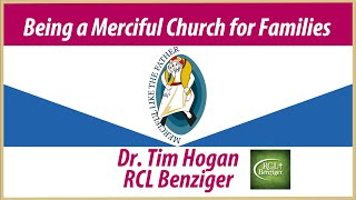 Being a Merciful Church for Families with Dr Tim Hogan