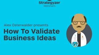 Strategyzer Webinar: How To Validate Business Ideas