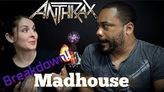Anthrax Madhouse Reaction!!!