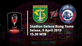Live Streaming Indosiar Final Piala Presiden, Persebaya Vs Arema FC, Selasa (9/4), 15.30 WIB