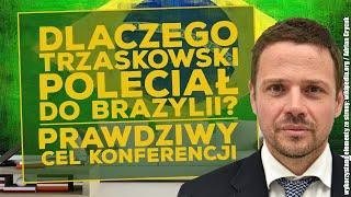 Prawdziwy cel konferencji w Brazylii, w której uczestniczył Rafał Trzaskowski