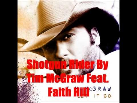Shotgun Rider (Song) by Tim McGraw