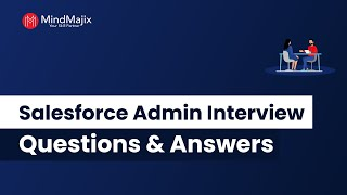 Salesforce Admin Interview Questions And Answers For Freshers & Experienced