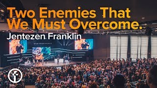 Two Enemies That We Must Overcome | Pastor Jentezen Franklin