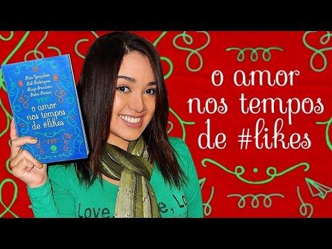 O AMOR NOS TEMPOS DE #LIKES | RESENHA | Magia Literária