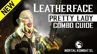 Mortal Kombat X: LEATHERFACE (Pretty Lady) Combo Guide