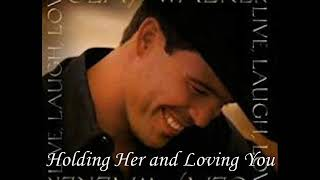 Lyrics to holding her and loving you