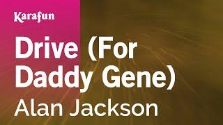 Karaoke Drive (For Daddy Gene) - Alan Jackson *