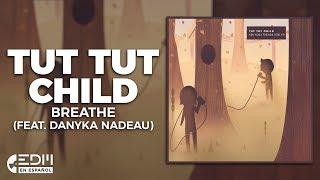 [Lyrics] Tut Tut Child - Breathe (feat. Danyka Nadeau) [Letra en español]