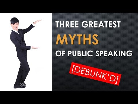 Three Greatest Myths of Public Speaking [Debunked]