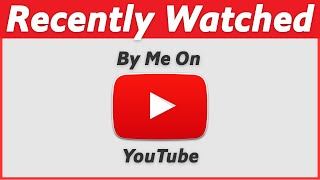 recently watched videos on youtube by me - Thủ thuật máy tính - Chia