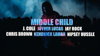 J. Cole x Joyner Lucas x Chris Brown x Nipsey Hussle x Kendrick Lamar x Jay Rock - Middle Child